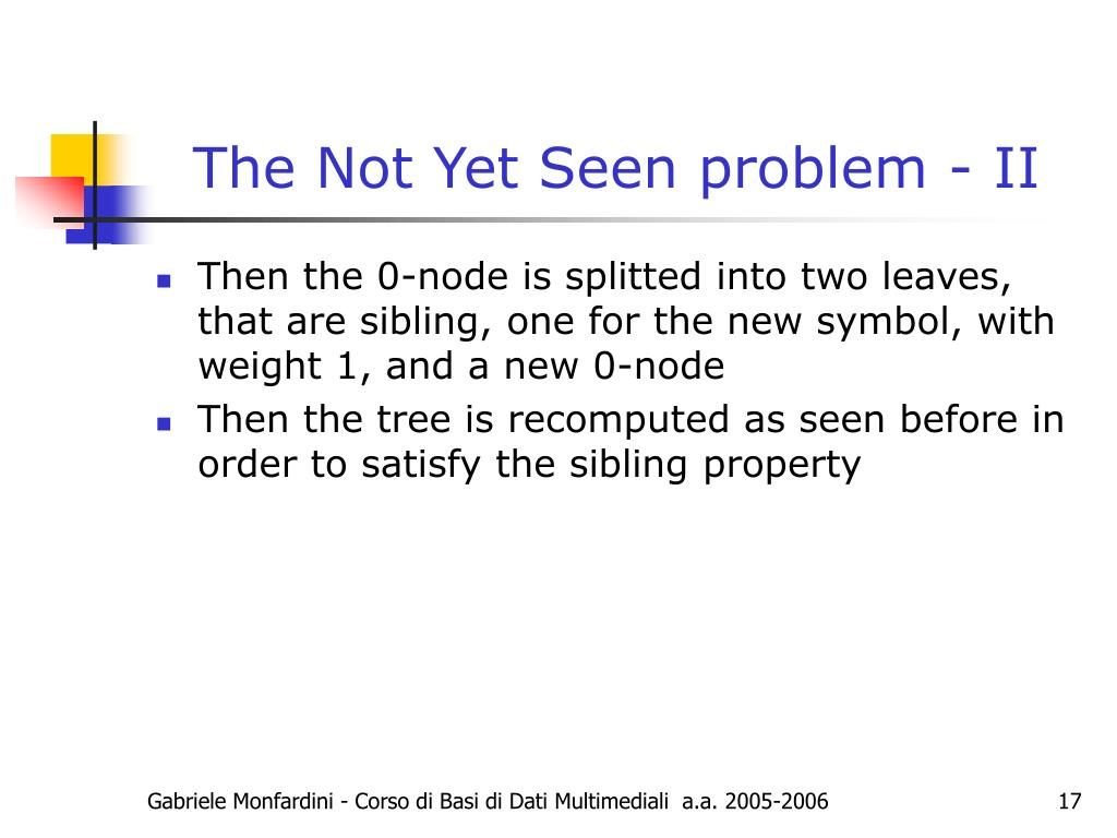 The Not Yet Seen problem - II
