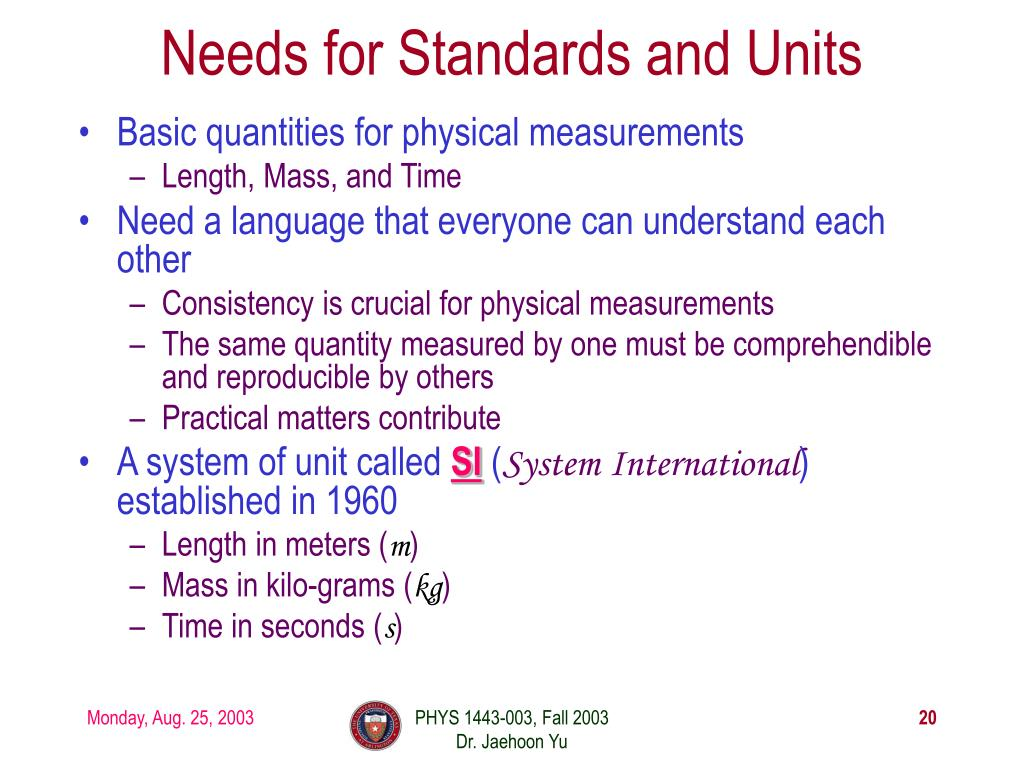 Needs for Standards and Units