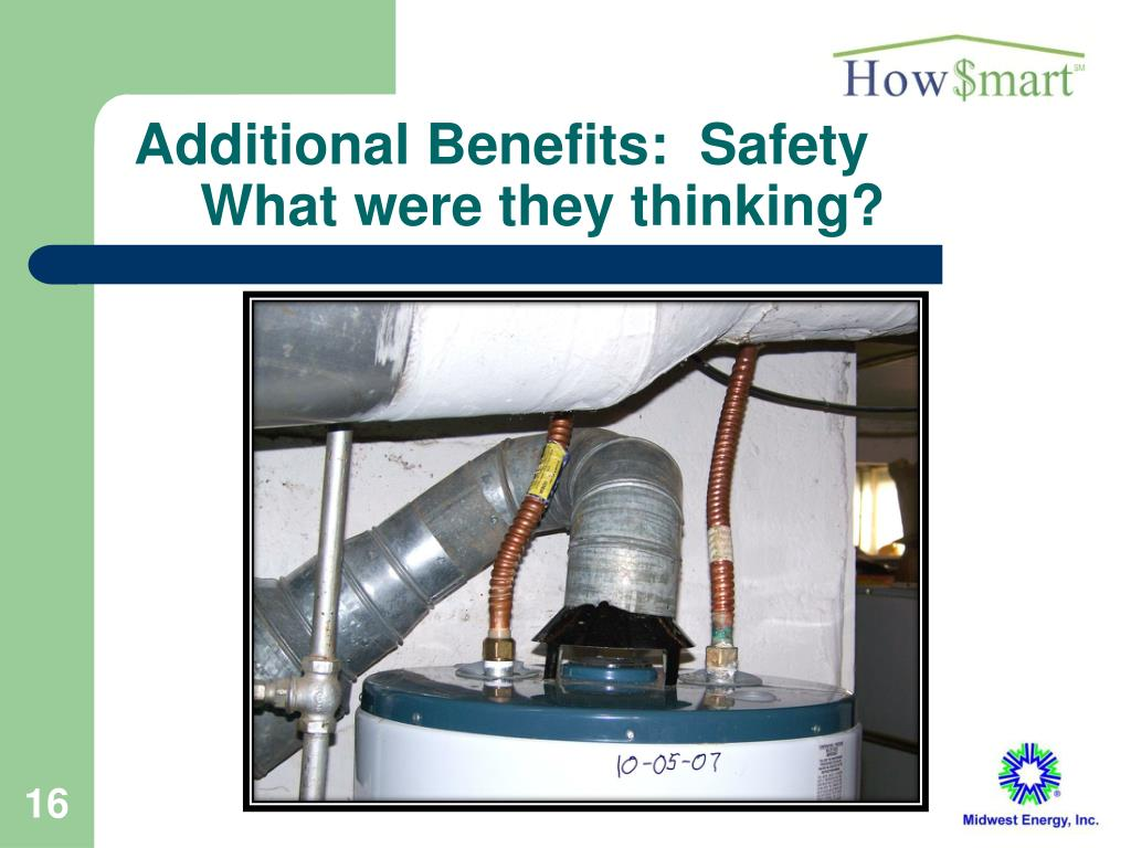 Additional Benefits:  Safety