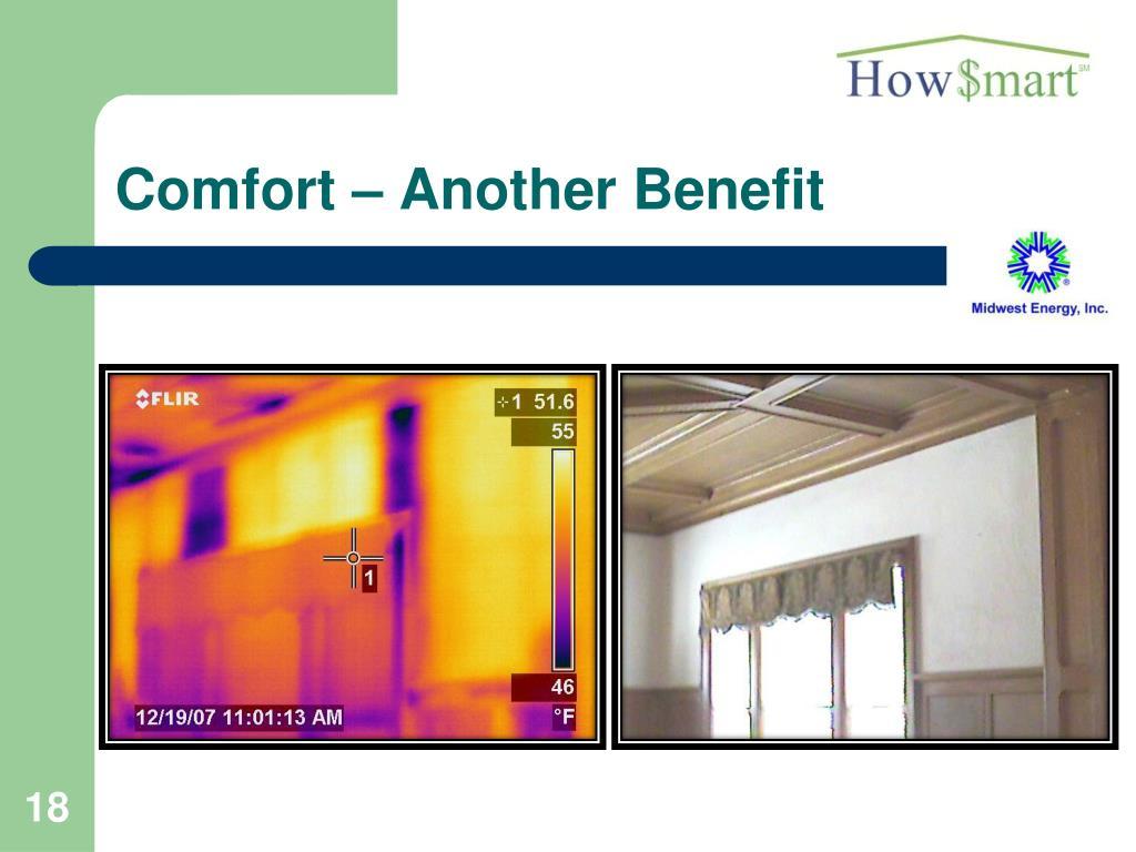 Comfort – Another Benefit