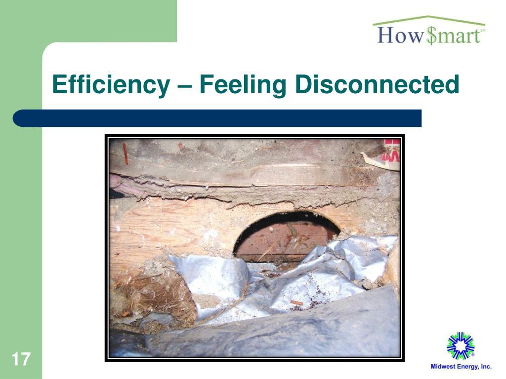 Efficiency – Feeling Disconnected