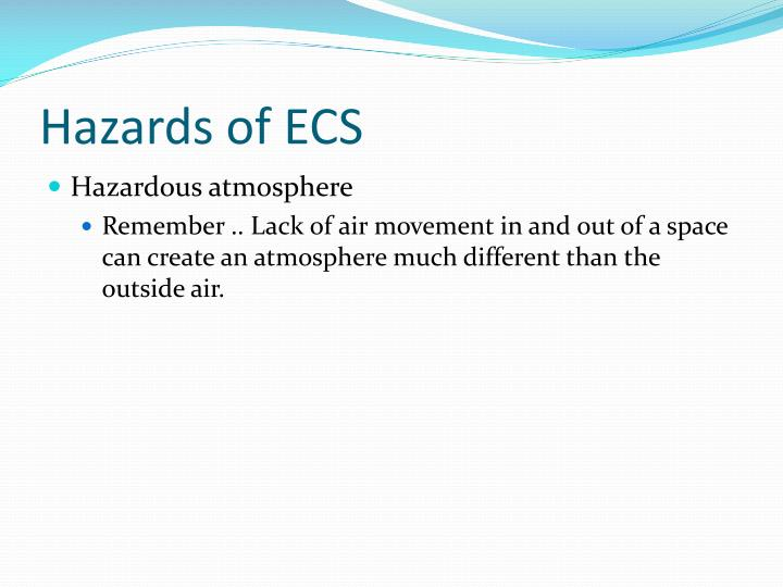 Hazards of ECS