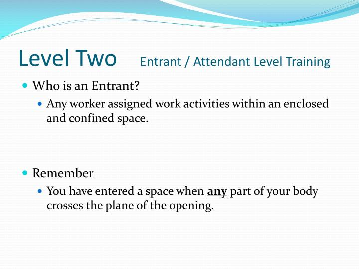 Level two entrant attendant level training