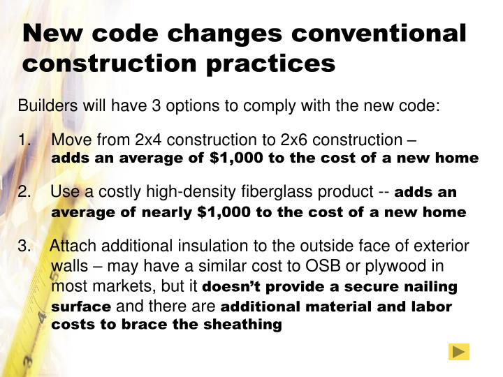 New code changes conventional construction practices
