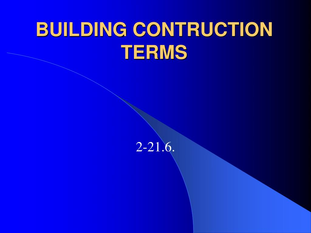 Ppt building construction powerpoint presentation id for Building terms with pictures