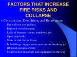 factors that increase fire risks and collapse