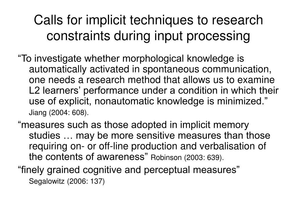 Calls for implicit techniques to research constraints during input processing