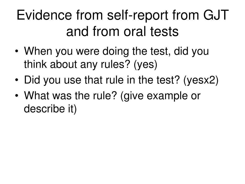 Evidence from self-report from GJT and from oral tests