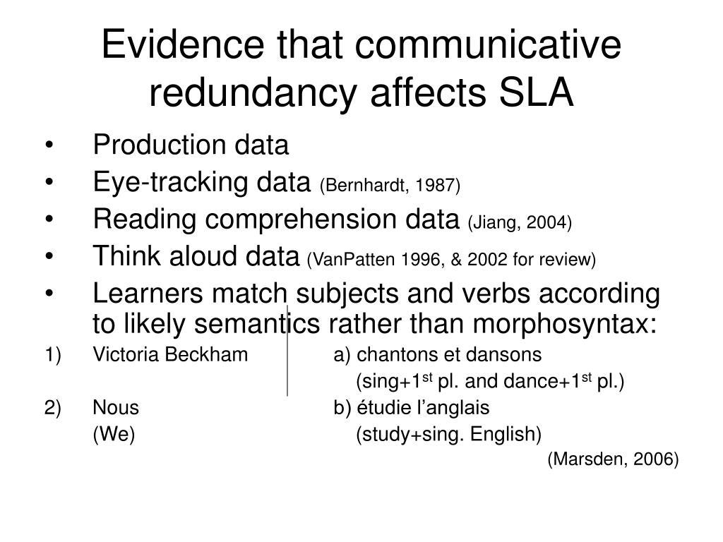 Evidence that communicative redundancy affects SLA