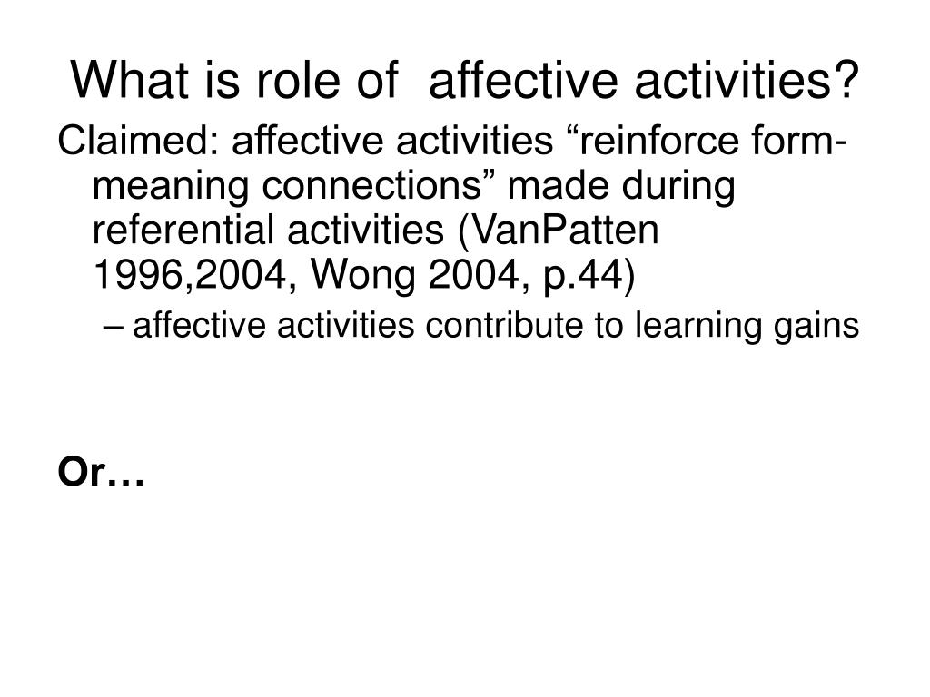 What is role of  affective activities?