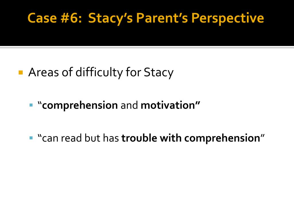 Case #6:  Stacy's Parent's Perspective