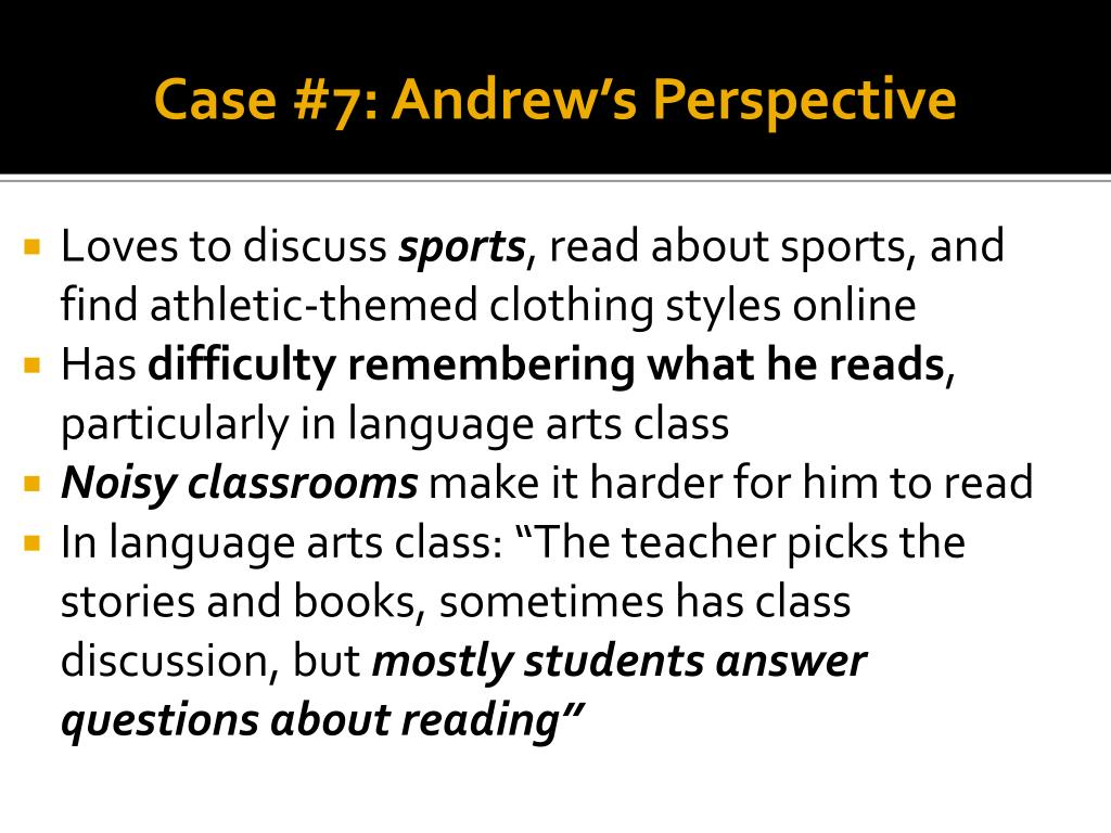 Case #7: Andrew's Perspective