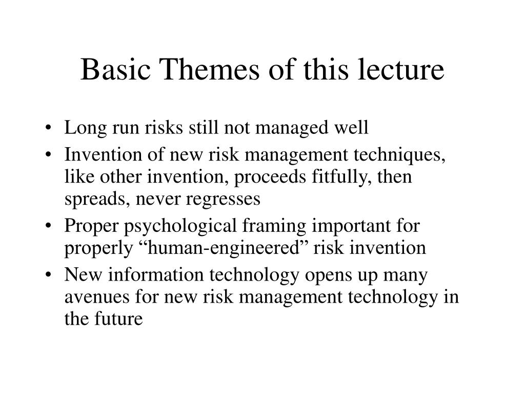 Basic Themes of this lecture