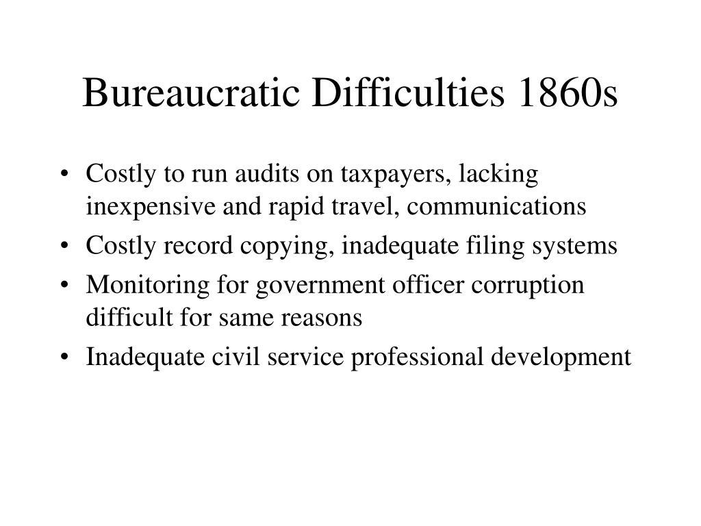 Bureaucratic Difficulties 1860s