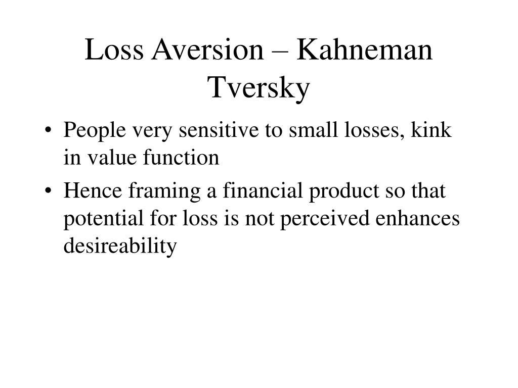 Loss Aversion – Kahneman Tversky