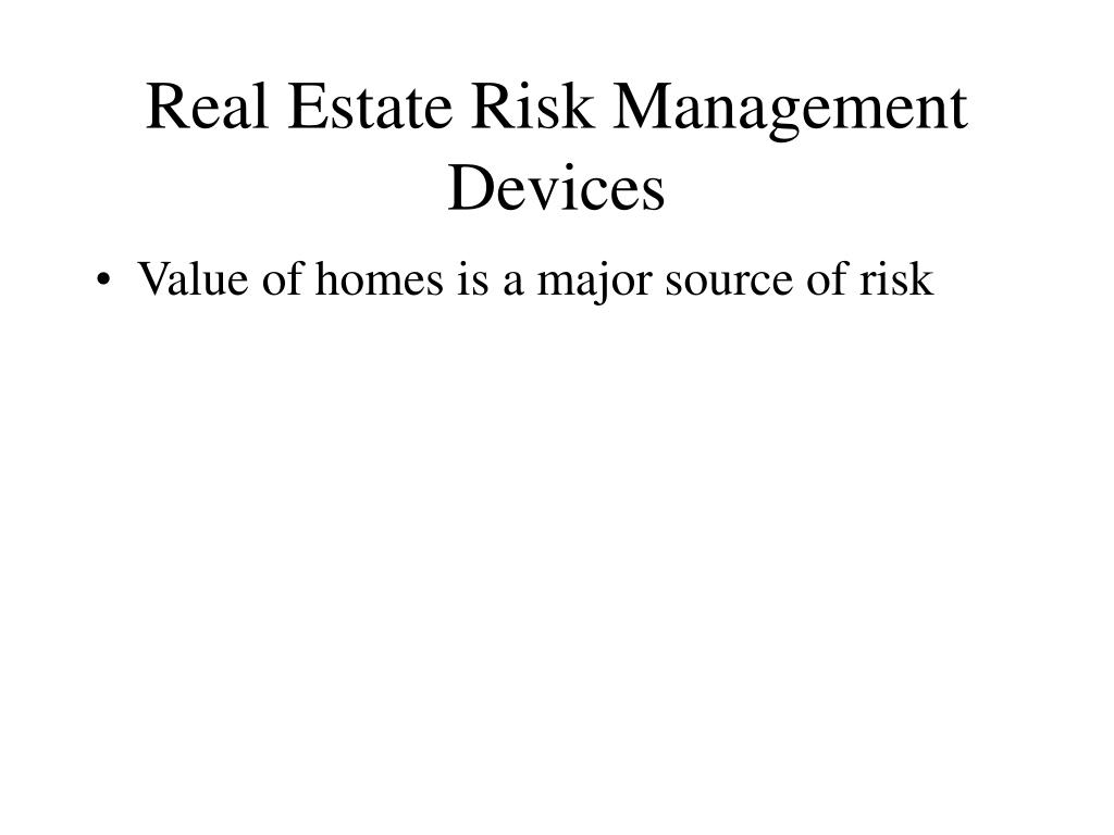 Real Estate Risk Management Devices