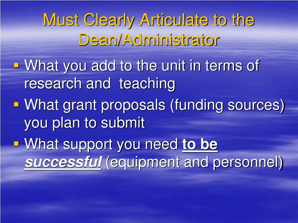 Must Clearly Articulate to the Dean/Administrator