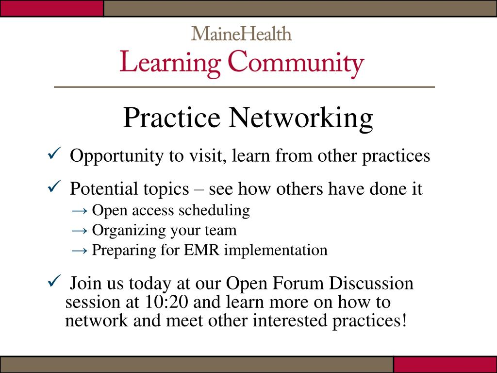 Opportunity to visit, learn from other practices