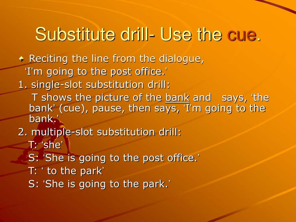 Substitute drill- Use the