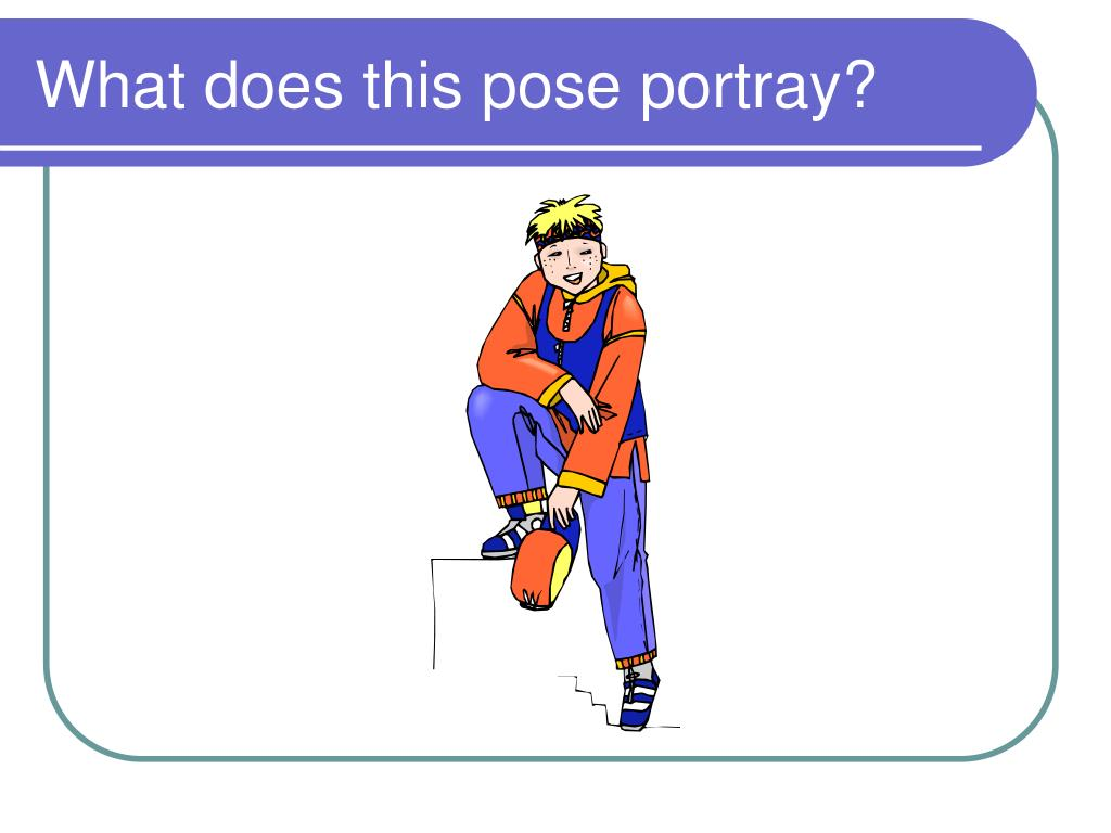 What does this pose portray?