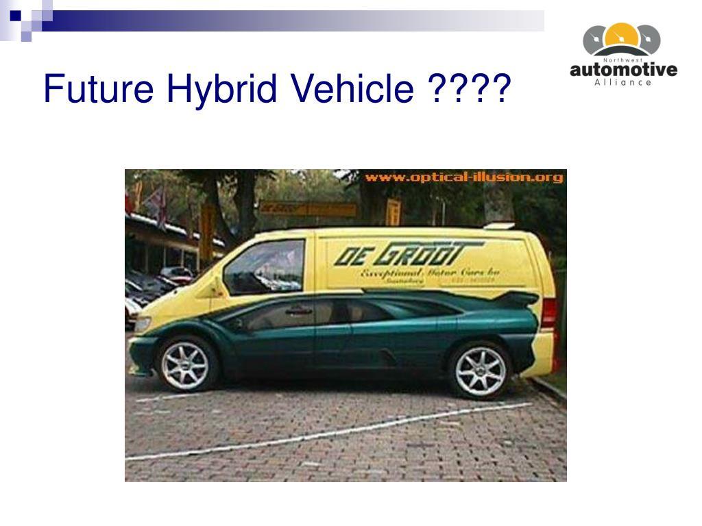 Future Hybrid Vehicle ????