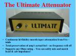 the ultimate attenuator