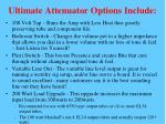 ultimate attenuator options include