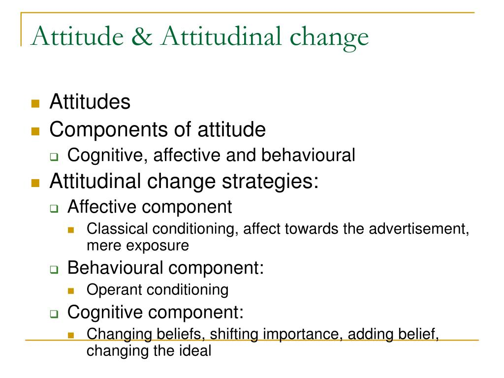Attitude & Attitudinal change