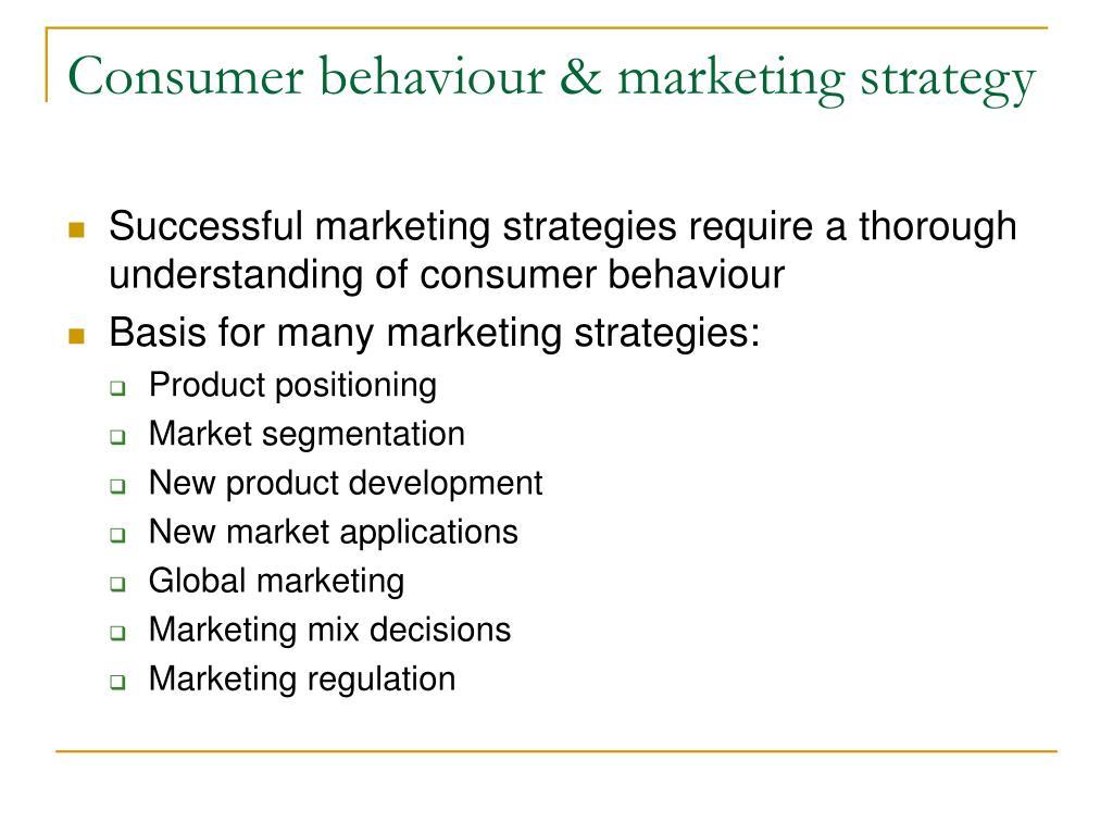 Consumer behaviour & marketing strategy