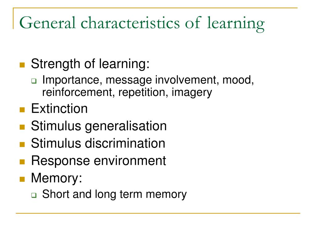 General characteristics of learning