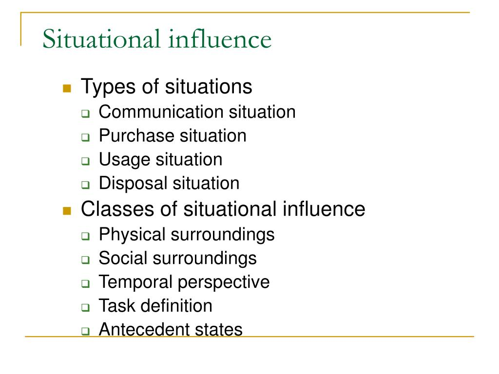 Situational influence