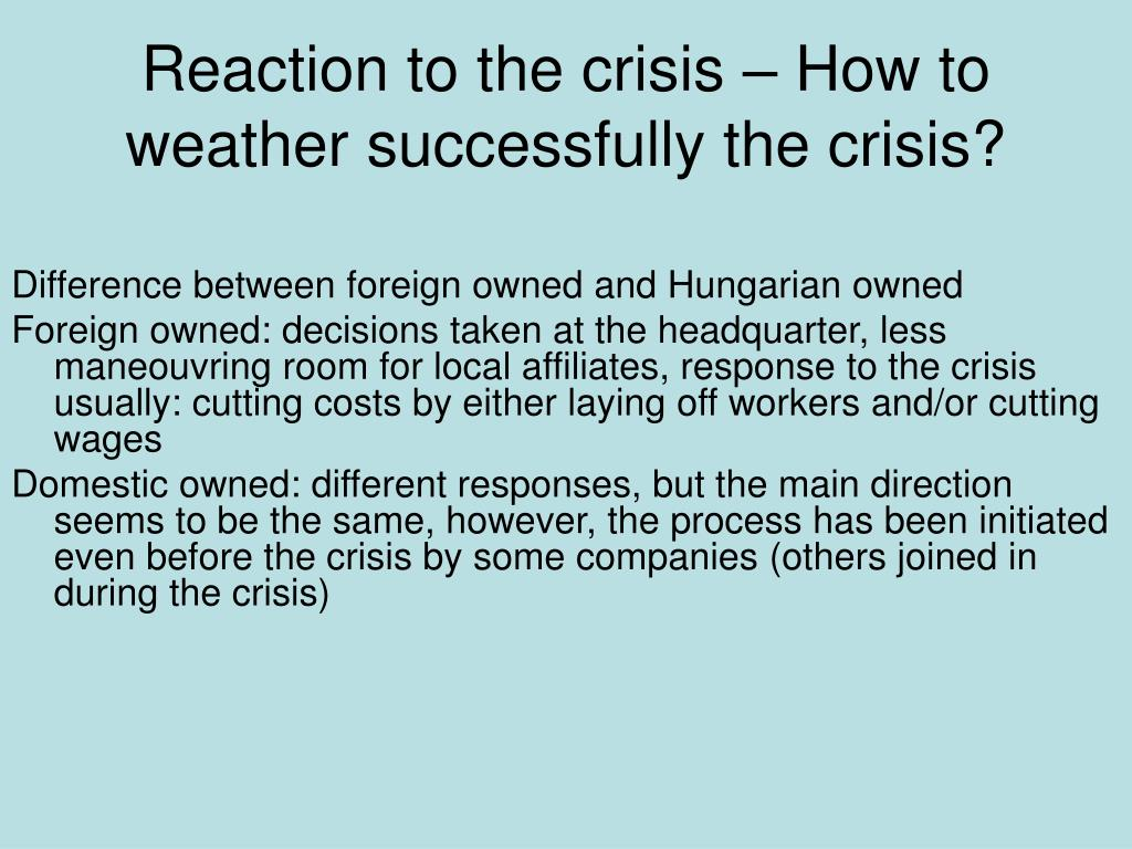 Reaction to the crisis – How to weather successfully the crisis?