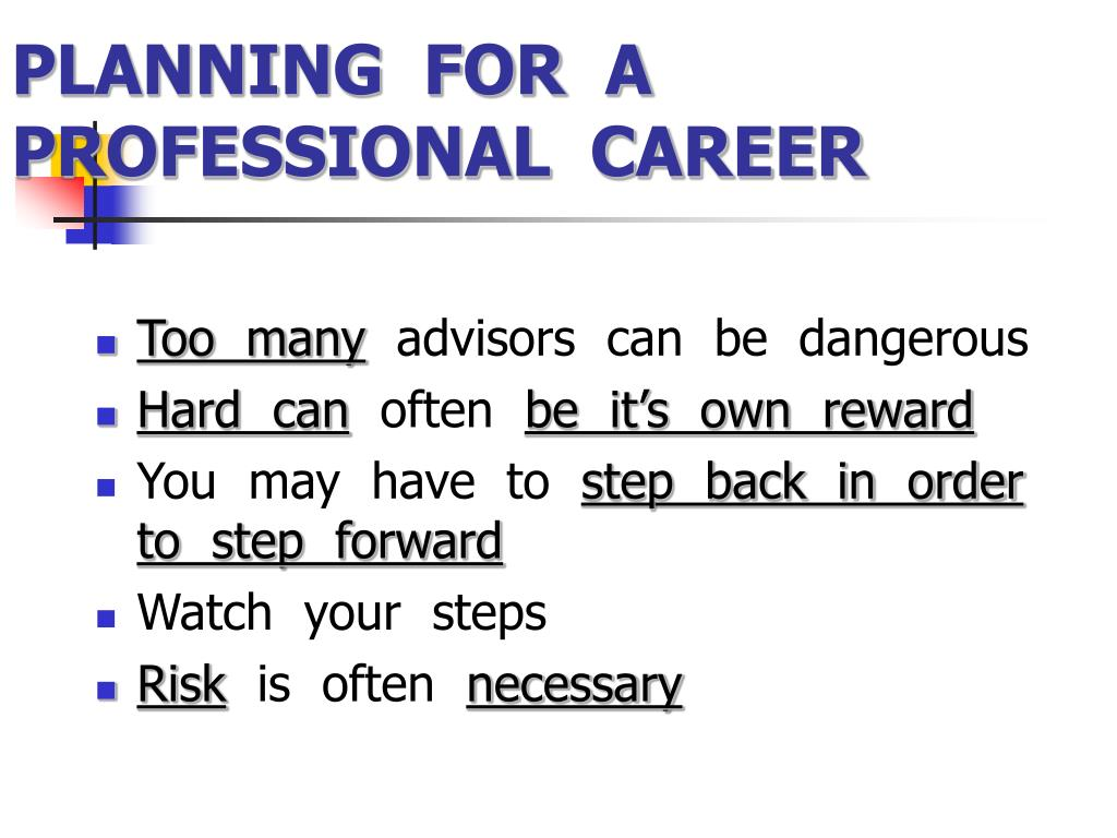 PLANNING  FOR  A PROFESSIONAL  CAREER