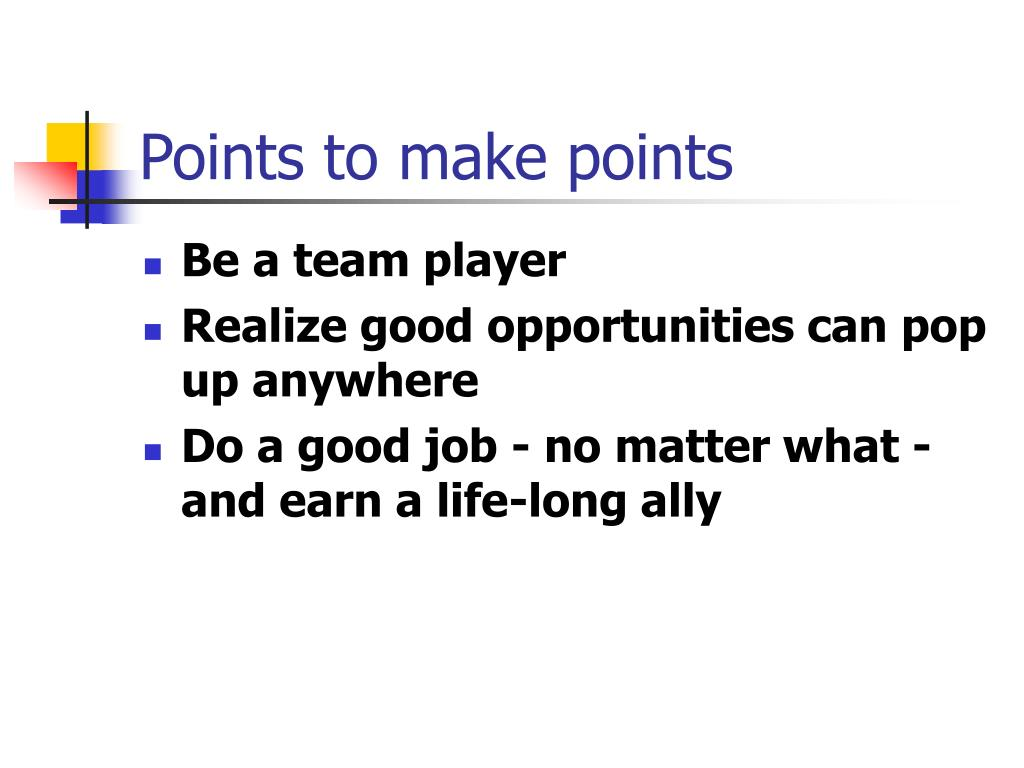 Points to make points