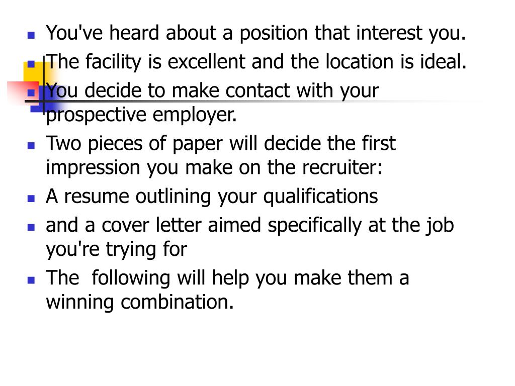 You've heard about a position that interest you.