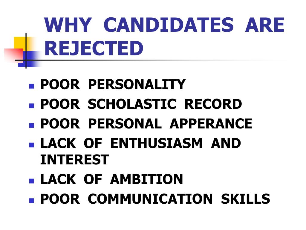 WHY  CANDIDATES  ARE  REJECTED