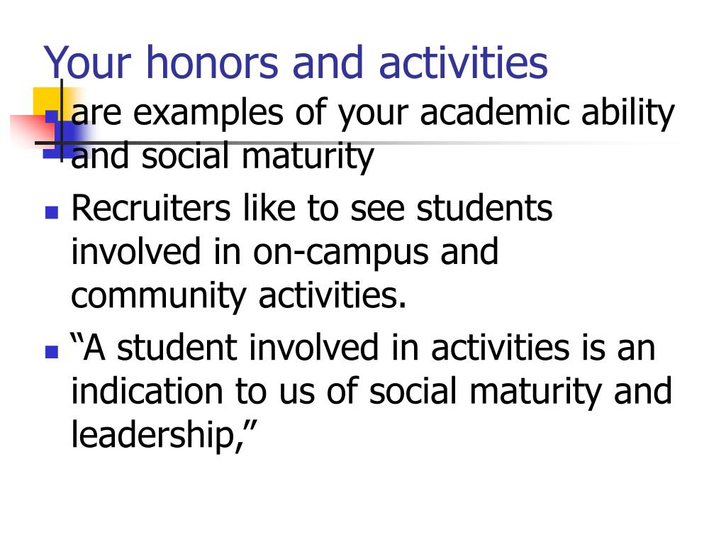 Your honors and activities