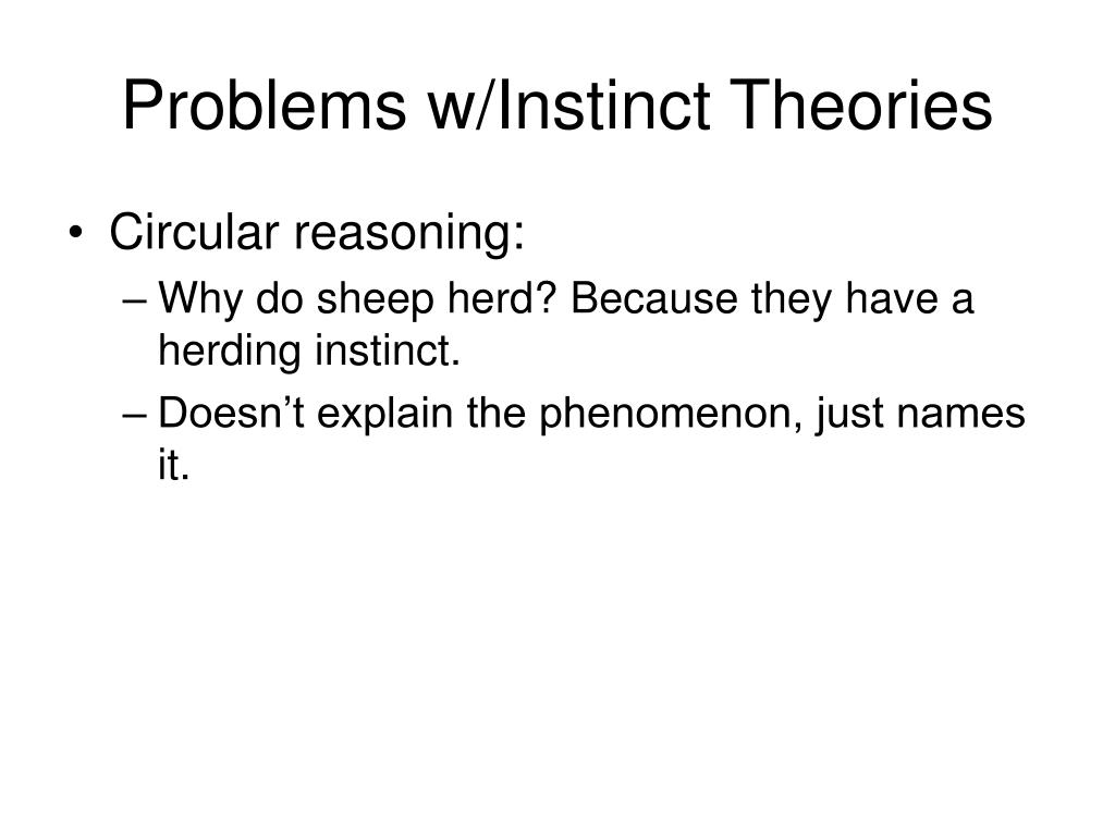 Problems w/Instinct Theories