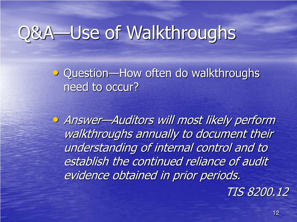 Q&A—Use of Walkthroughs