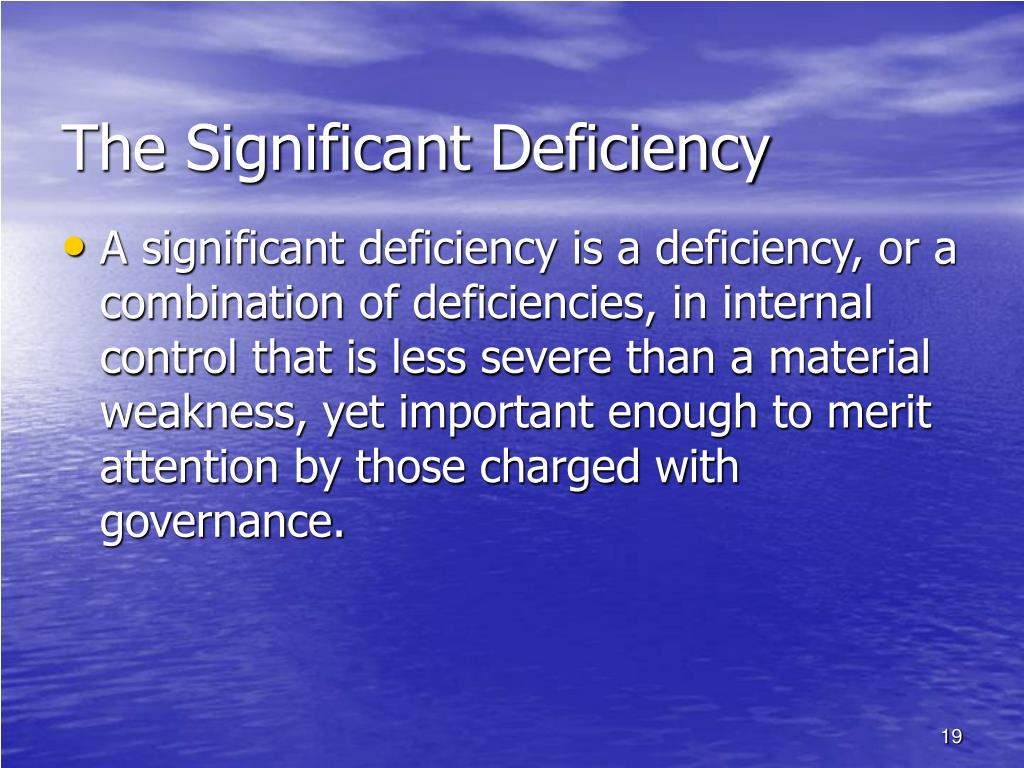 The Significant Deficiency