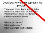 overview how do we approach the problem