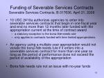 funding of severable services contracts severable services contracts b 317636 april 21 2009
