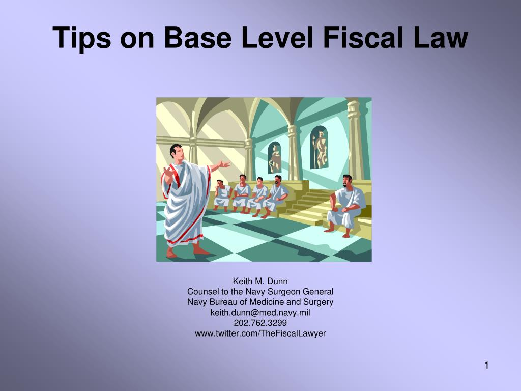 Tips on Base Level Fiscal Law