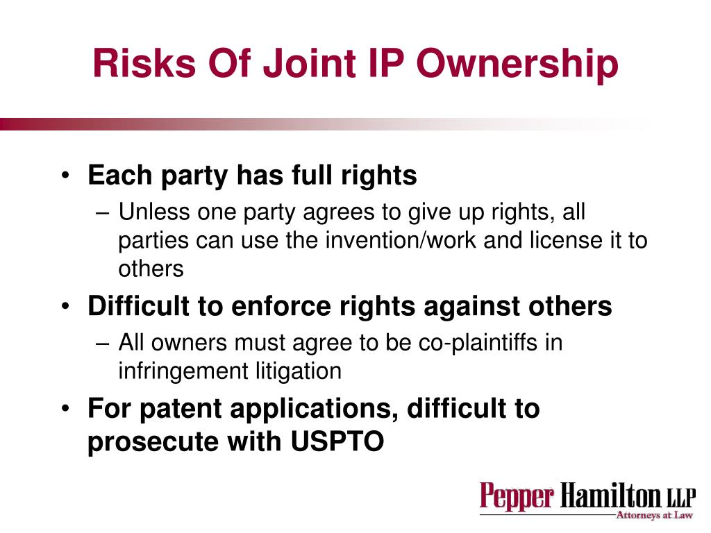 Risks Of Joint IP Ownership