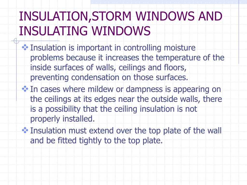 INSULATION,STORM WINDOWS AND INSULATING WINDOWS