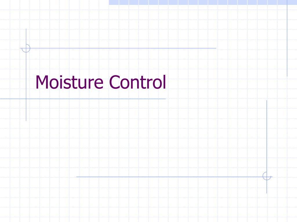 moisture control