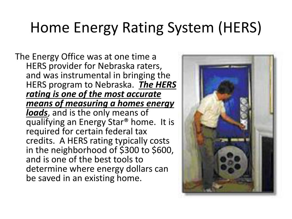The Energy Office was at one time a HERS provider for Nebraska raters, and was instrumental in bringing the HERS program to Nebraska.