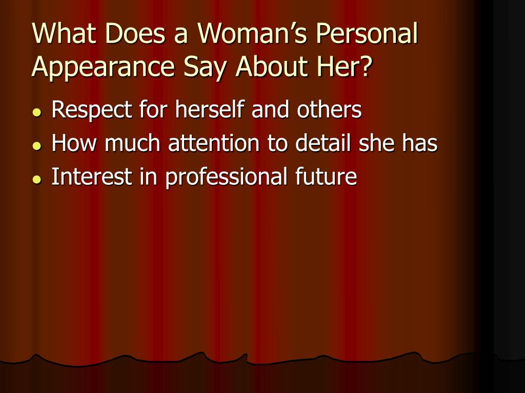What Does a Woman's Personal Appearance Say About Her?