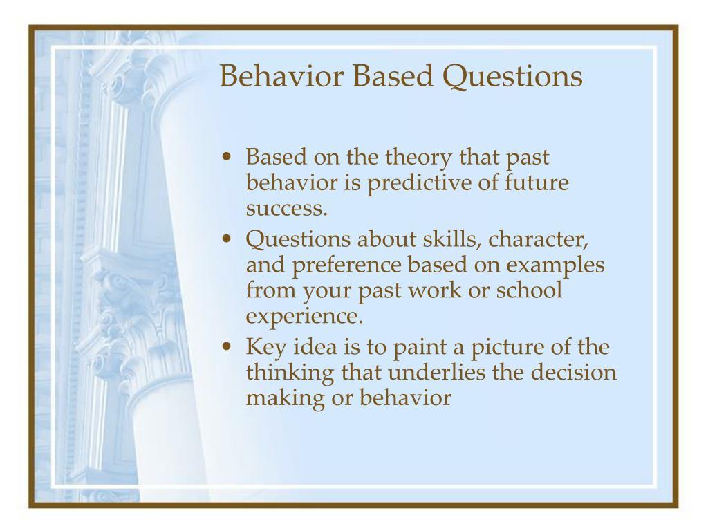 Behavior Based Questions