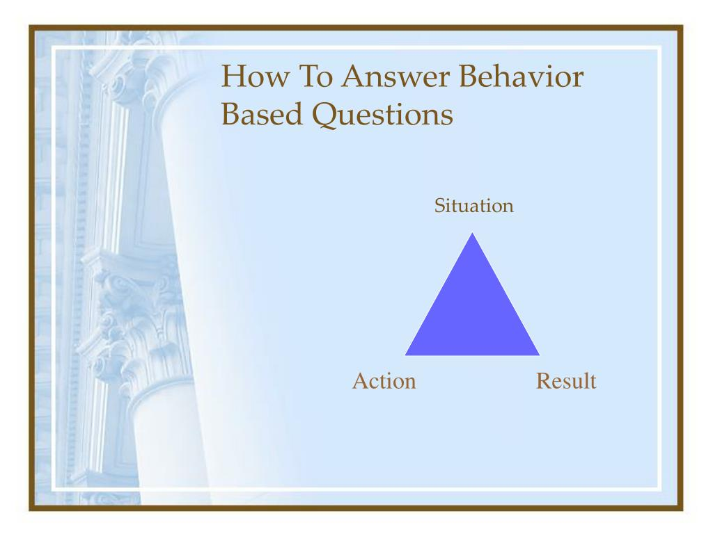How To Answer Behavior Based Questions